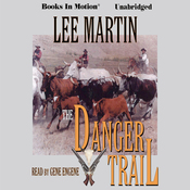 The Danger Trail (Unabridged) audiobook download