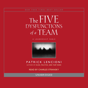 The Five Dysfunctions of a Team: A Leadership Fable (Unabridged) audiobook download