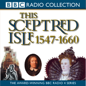 This Sceptred Isle Vol 4: Elizabeth I to Cromwell 1547-1660 (Unabridged) audiobook download