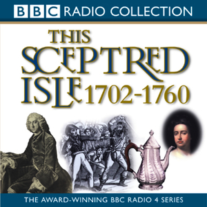 This-sceptred-isle-vol-6-the-first-british-empire-1702-1760-unabridged-audiobook