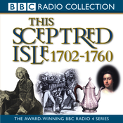 This Sceptred Isle Vol 6: The First British Empire 1702-1760 (Unabridged) audiobook download
