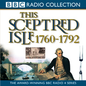 This Sceptred Isle Vol 7: The Age of Revolutions 1760-1792 (Unabridged) audiobook download