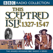 This Sceptred Isle, Volume 3: 1327-1547 The Black Prince to Henry V audiobook download