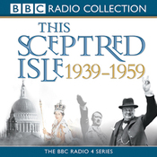 This Sceptred Isle: The Twentieth Century 1939-1959 audiobook download
