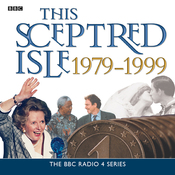 This Sceptred Isle: The Twentieth Century 1979-1999 audiobook download