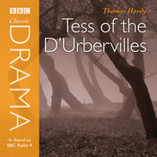 Classic Drama: Tess Of The D'Urbervilles (Dramatised) audiobook download