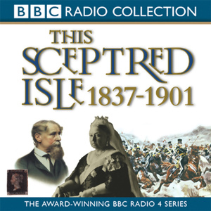 This-sceptred-isle-vol-10-the-age-of-victoria-1837-1901-unabridged-audiobook