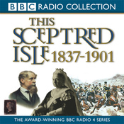 This Sceptred Isle Vol 10: The Age of Victoria 1837-1901 (Unabridged) audiobook download
