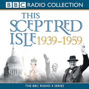 This Sceptred Isle: The Twentieth Century, Volume 3, 1939-1959 (Unabridged) audiobook download