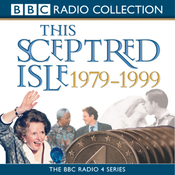 This Sceptred Isle: The Twentieth Century, Volume 5, 1979-1999 (Unabridged) audiobook download