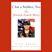 I Am a Soldier, Too: The Jessica Lynch Story audiobook download