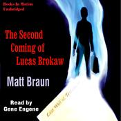 The Second Coming of Lucas Brokaw (Unabridged) audiobook download