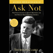 Ask Not: The Inauguration of John F. Kennedy and the Speech That Changed America audiobook download