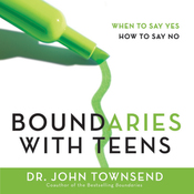 Boundaries with Teens: When to Say Yes, How to Say No (Unabridged) audiobook download