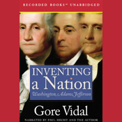 Inventing a Nation: Washington, Adams, Jefferson (Unabridged) audiobook download