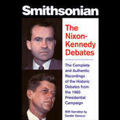The Nixon-Kennedy Debates: The Complete and Authentic Recordings of the Historic Debates (Unabridged) audiobook download
