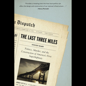 The Last Three Miles: Politics, Murder and the Construction of America's First Superhighway (Unabridged) audiobook download