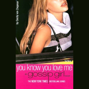 You Know You Love Me: A Gossip Girl Novel audiobook download