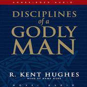 Disciplines of a Godly Man (Unabridged) audiobook download