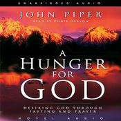 Hunger for God: Desiring God Through Fasting and Prayer (Unabridged) audiobook download