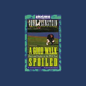 A Good Walk Spoiled: Days and Nights on the PGA Tour audiobook download