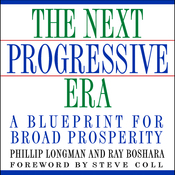 The Next Progressive Era: A Blueprint for Broad Prosperity (Unabridged) audiobook download