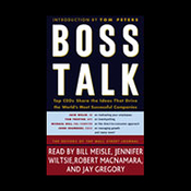 Boss Talk: Top CEOs Share the Ideas that Drive the World's Most Successful Companies (Unabridged) audiobook download