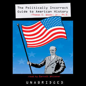The-politically-incorrect-guide-to-american-history-unabridged-audiobook