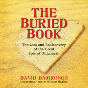 The Buried Book: The Loss and Rediscovery of the Great Epic of Gilgamesh (Unabridged) audiobook download