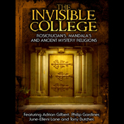 Invisible College: Rosicrucians, Mandalas and Ancient Mystery Religions (Unabridged) audiobook download