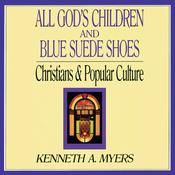 All God's Children and Blue Suede Shoes: Christians and Popular Culture (Unabridged) audiobook download