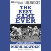 The Best Game Ever: Colts vs. Giants, 1958, and the Birth of the Modern NFL (Unabridged) audiobook download