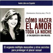 Como Hacer el Amor toda la Noche [How to Make Love all Night] (Unabridged) audiobook download