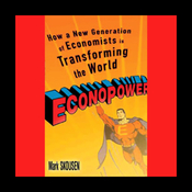 EconoPower: How a New Generation of Economists Is Transforming the World (Unabridged) audiobook download