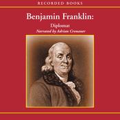 Benjamin Franklin: Diplomat (Unabridged) audiobook download