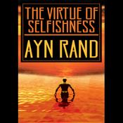 The Virtue of Selfishness (Unabridged) audiobook download