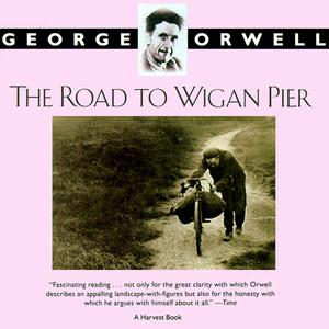 The-road-to-wigan-pier-unabridged-audiobook