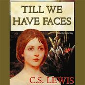 Till We Have Faces (Unabridged) audiobook download