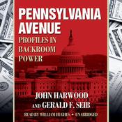 Pennsylvania Avenue: Profiles in Backroom Power (Unabridged) audiobook download