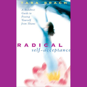 Radical Self-Acceptance (Unabridged) audiobook download