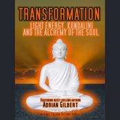 Transformation: Light Energy, Kundalini and the Alchemy of the Soul audiobook download