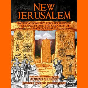New-jerusalem-sacred-geometry-knights-templar-freemasons-and-the-creation-of-heaven-on-earth-audiobook