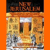 New Jerusalem: Sacred Geometry, Knights Templar, Freemasons and the Creation of Heaven on Earth audiobook download