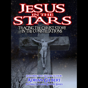 Jesus in the Stars:: Tracing the Christ Story in the Constellations audiobook download