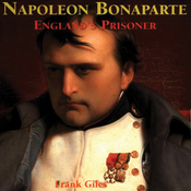 Napoleon Bonaparte: England's Prisoner (Unabridged) audiobook download