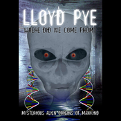 Lloyd Pye: Where Did We Come From? audiobook download