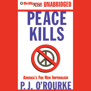 Peace-kills-americas-fun-new-imperialism-unabridged-audiobook