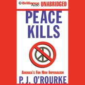 Peace Kills: America's Fun New Imperialism (Unabridged) audiobook download