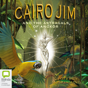 Cairo Jim and the Astragals of Angkor (Unabridged) audiobook download