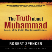 The Truth About Muhammad: Founder of the World's Most Intolerant Religion (Unabridged) audiobook download
